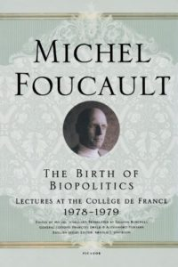 The best books on State - The Birth of Biopolitics: Lectures at the Collège de France, 1978–1979 by Michel Foucault