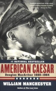 The best books on Julius Caesar - American Caesar: Douglas MacArthur 1880-1964 by William Manchester