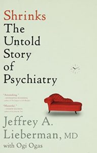 The Best Psychology Books for Teens - Shrinks: The Untold Story of Psychiatry by Jeffrey A. Lieberman & Ogi Ogas