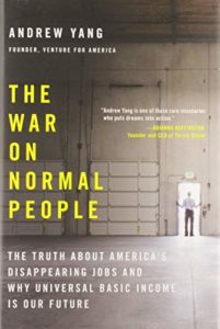 The Best Political Books of 2019 - The War on Normal People: The Truth About America's Disappearing Jobs and Why Universal Basic Income Is Our Future by Andrew Yang