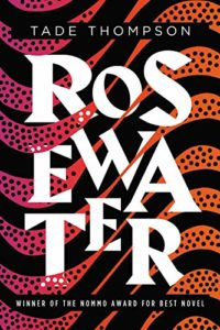 The Best Sci Fi Books of 2019: The Arthur C Clarke Award Shortlist - Rosewater by Tade Thompson