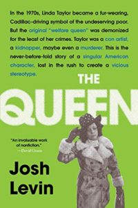 The Best of Biography: the 2020 NBCC Shortlist - The Queen: The Forgotten Life Behind an American Myth by Josh Levin