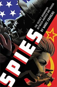 The Best Nonfiction Books for Teens - Spies: The Secret Showdown Between America and Russia by Marc Favreau