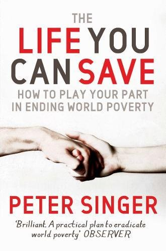 Nigel Warburton recommends the best Introductions to Philosophy - The Life You Can Save by Peter Singer