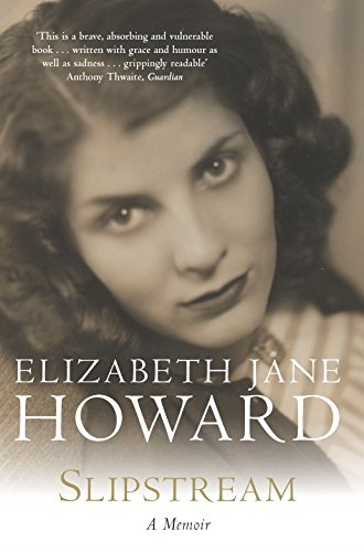 The best books on Coping With Failure - Slipstream: A Memoir by Elizabeth Jane Howard