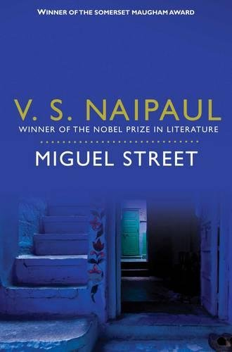 The Best Caribbean Fiction - Miguel Street by V S Naipaul