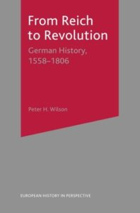 The best books on The Thirty Years War - From Reich to Revolution: German History, 1558-1806 by Peter Wilson