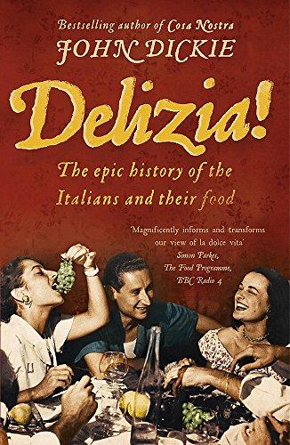 The best books on The Italian Mafia - Delizia! by John Dickie
