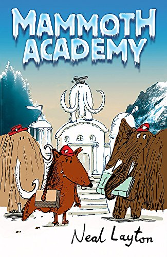 The best books on Trees For Younger Readers - Mammoth Academy by Neal Layton