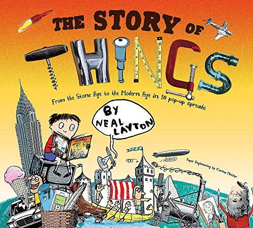 The best books on Trees For Younger Readers - The Story of Things by Neal Layton