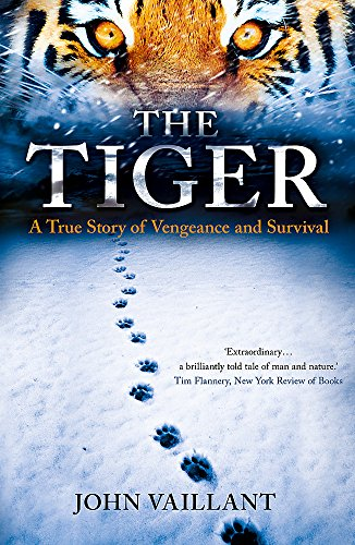 The best books on Man and Nature - The Tiger by John Vaillant