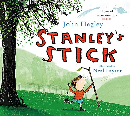 The best books on Trees For Younger Readers - Stanley's Stick by John Hegley