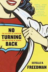 The best books on Feminism - No Turning Back: The History of Feminism and the Future of Women by Estelle Freedman