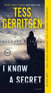 Tess Gerritsen recommends her Favourite Thrillers - I Know a Secret by Tess Gerritsen
