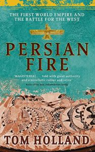 The best books on Ancient Rome - Persian Fire by Tom Holland