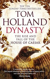 The best books on Ancient Rome - Dynasty by Tom Holland