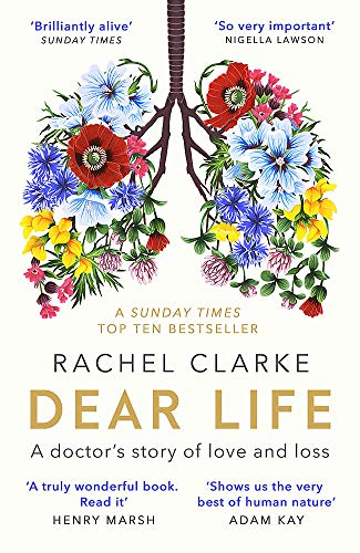 Dear Life: A Doctor's Story of Love and Loss by Rachel Clarke