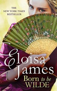 Eloisa James on Her Favourite Romance Novels - Born to be Wilde by Eloisa James