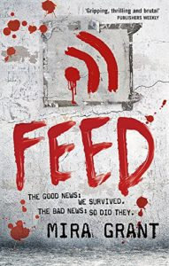 The Best Books to Read in Quarantine - Feed: The Newsflesh Trilogy, Book 1 by Mira Grant