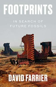 Books on the Deep Future - Footprints: In Search of Future Fossils by David Farrier