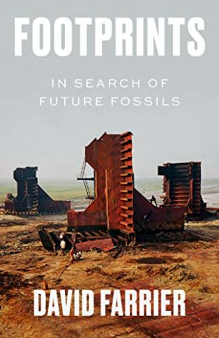 Footprints: In Search of Future Fossils by David Farrier