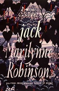 Editors' Picks: Notable Novels of Fall 2020 - Jack: A Novel by Marilynne Robinson