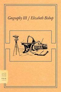 The Best American Poetry - Geography III: Poems by Elizabeth Bishop