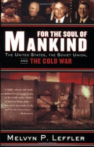 The best books on The Cold War - For the Soul of Mankind: The United States, the Soviet Union, and the Cold War by Melvyn P Leffler