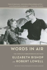 The best books on Literary Letter Collections - Words in Air: The Complete Correspondence by Elizabeth Bishop & Robert Lowell