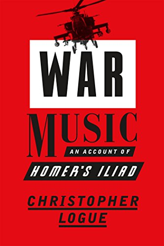 Robin Robertson on Books that Influenced Him - War Music: An Account of Homer's Iliad by Christopher Logue