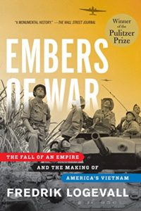 The best books on JFK - Embers of War: The Fall of an Empire and the Making of America's Vietnam by Fredrik Logevall