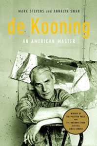 The best books on Goya and the art of biography - de Kooning: An American Master by Annalyn Swan & Mark Stevens
