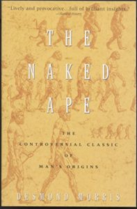 The best books on Scientific Differences between Women and Men - The Naked Ape: A Zoologist's Study of the Human Animal by Desmond Morris