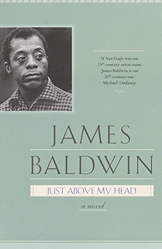 The Best Love Stories - Just Above My Head by James Baldwin