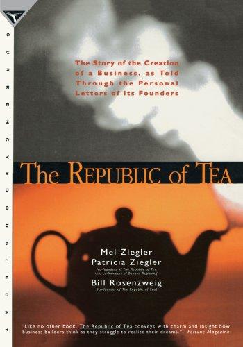 The best books on Marketing - The Republic of Tea by Bill Rosenzweig, Mel Ziegler & Patricia Ziegler