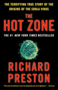The best books on National Security - The Hot Zone: The Chilling True Story of an Ebola Outbreak by Richard Preston
