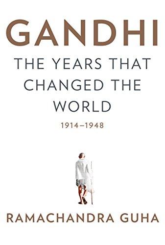 The best books on Gandhi - Gandhi: The Years That Changed the World, 1914-1948 by Ramachandra Guha