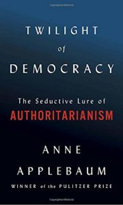 The Best Politics Books of 2020 - Twilight of Democracy by Anne Applebaum