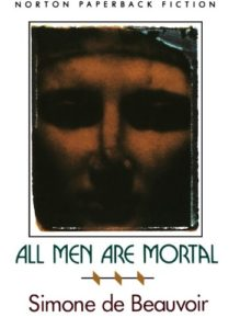 The Best Simone de Beauvoir Books - All Men Are Mortal by Simone de Beauvoir