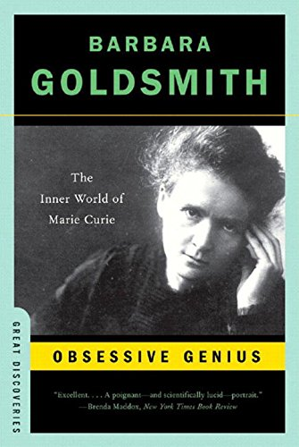 The Best Chemistry Books - Obsessive Genius: The Inner World of Marie Curie by Barbara Goldsmith