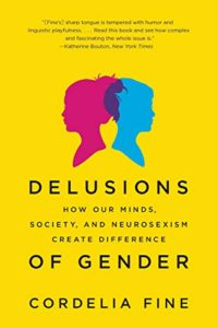 The best books on Behavioral Science - Delusions of Gender by Cordelia Fine