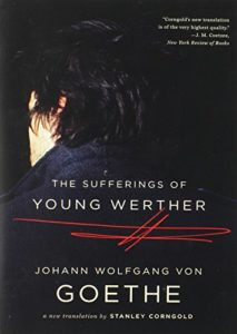 The Sufferings of Young Werther by Johann Wolfgang von Goethe & Stanley Corngold