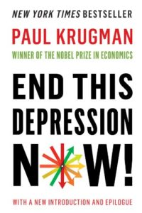 Books that Inspired a Liberal Economist - End This Depression Now! by Paul Krugman