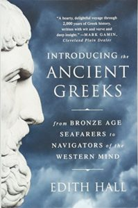 The best books on Aristotle - Introducing the Ancient Greeks: From Bronze Age Seafarers to Navigators of the Western Mind by Edith Hall