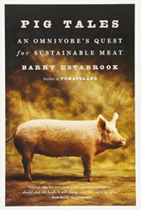 The best books on Food Production - Pig Tales: An Omnivore's Quest for Sustainable Meat by Barry Estabrook