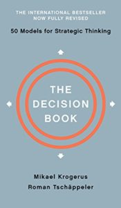 The best books on Creating a Career You Love - The Decision Book: Fifty Models for Strategic Thinking by Mikael Krogerus & Roman Tschäppeler