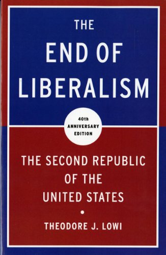 The best books on The Administrative State - The End of Liberalism: The Second Republic of the United States by Theodore J. Lowi