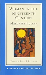 The best books on American Philosophy - Woman in the Nineteenth Century by Margaret Fuller