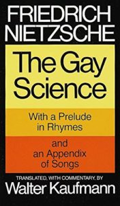 The best books on Philosophy and Everyday Living - The Gay Science Friedrich Nietzsche (trans. Walter Kaufmann)