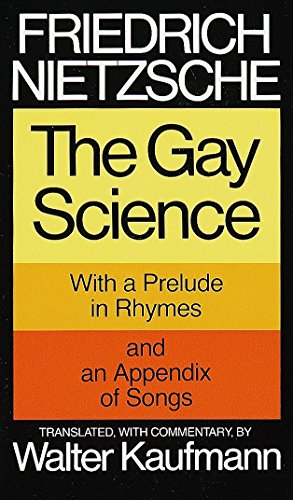 The best books on Philosophy and Everyday Living - The Gay Science by Friedrich Nietzsche